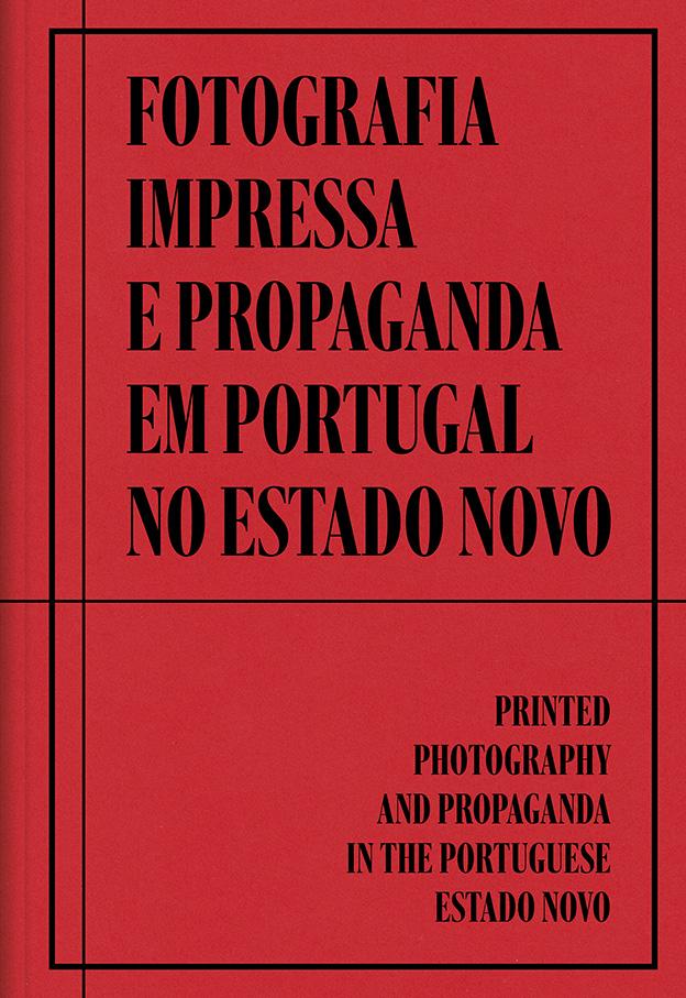 Fotografia Impressa e Propaganda em Portugal no Estado Novo